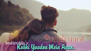 Kabhi Yaadon Mein - Unplugged Version | Bashiruddin Cover | Karaoke Link | BasserMusic