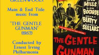 "John Greenwood: Main & End Title music from ""The Gentle Gunman"" (1952)"