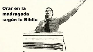 El Orar en la madrugada según la Biblia | Predica Cristiana