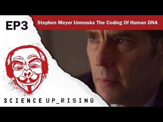Stephen Meyer Unmasks The Coding Of Human DNA (Science Uprising EP3)