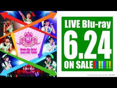Wake Up, Girls! 2nd LIVE TOUR 行ったり来たりしてごめんね! 【言の葉青葉】