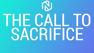 The Call To Sacrifice - May 5, 2021 - NLAC