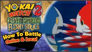 Yo-Kai Watch 2 - How To Battle Yo-Kai Online & Local! [YW2 Tips & Tricks]