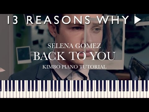 Selena Gomez - Back to You (13 Reasons Why) [Piano Tutorial + Sheets]