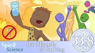 Spirit Science 33_8 ~ The Miracle of Fasting