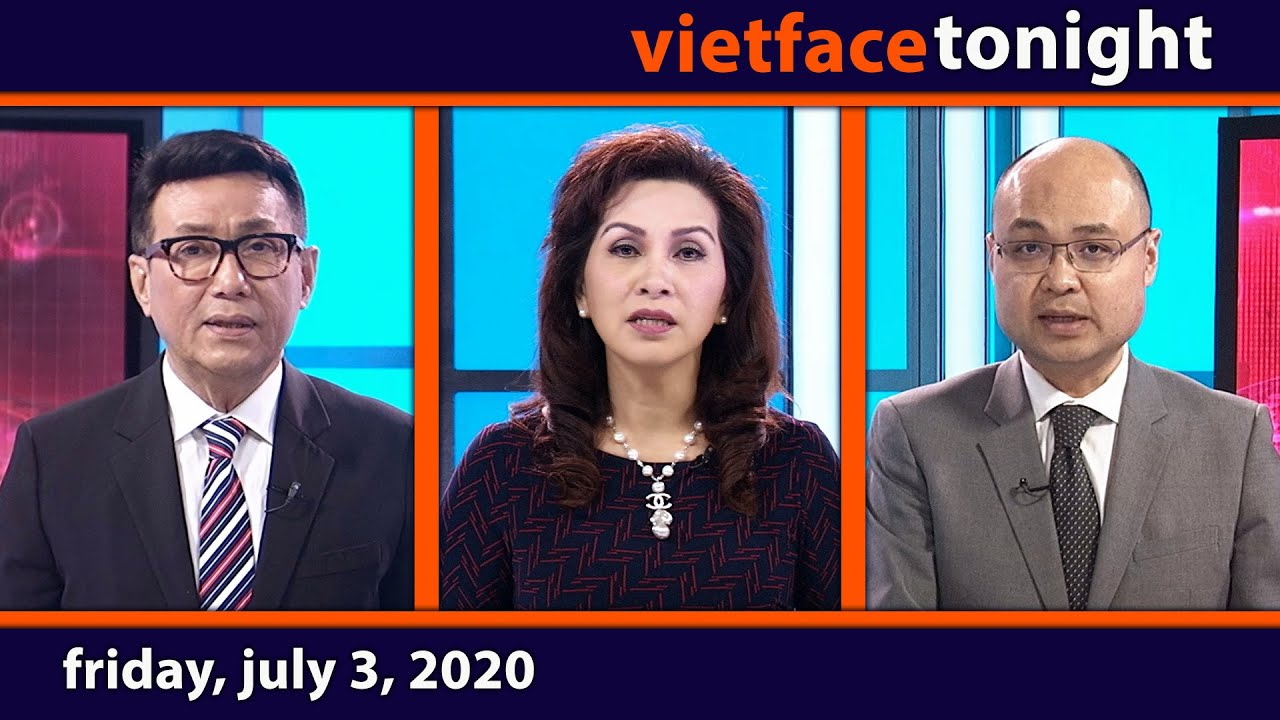 Vietface Tonight | Friday, July 3, 2020