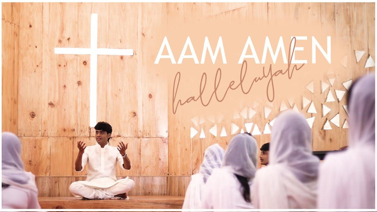 ஆம் ஆமென் அல்லேலூயா-AAM AMEN HALLELUYAH