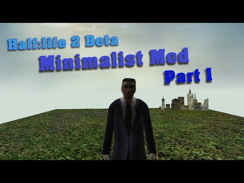Half Life 2 Beta, but weird | Minimalist Mod | Part 1