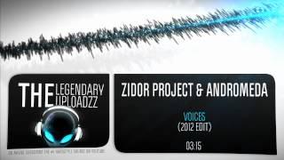 Zidor Project & Andromeda - Voices (2012 Kick Edit) [FULL HQ + HD]