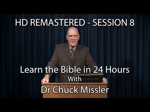 Learn the Bible in 24 Hours - Hour 8 - Small Groups  - Chuck Missler