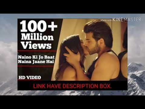 Naino ki jo bate book naina Jane na. Full song in Hindi. Of B. H: