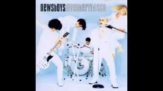 Newsboys - Say You Need Love