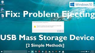 """Video Fix: """"Problem Ejecting USB Mass Storage Device in Windows 10"""" download MP3, 3GP, MP4, WEBM, AVI, FLV Juni 2018"""
