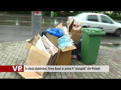 În două săptămâni, firma Rosal ar putea fi alungată din Ploiești
