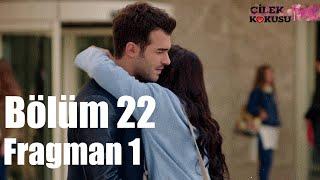 Çilek Kokusu 22 Bölüm Fragman