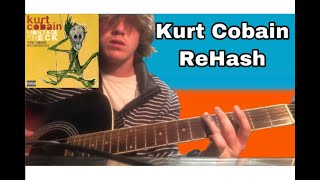 Rehash - Kurt Cobain Guitar lesson + Tutorial