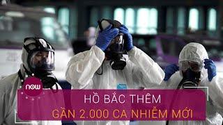 Dịch Covid-19 cập nhật: Gần 2.000 ca nhiễm mới tại Hồ Bắc | VTC Now