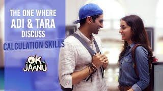 OK Jaanu - The one where Adi & Tara discuss calculation skills | Aditya Roy Kapur | Shraddha Kapoor