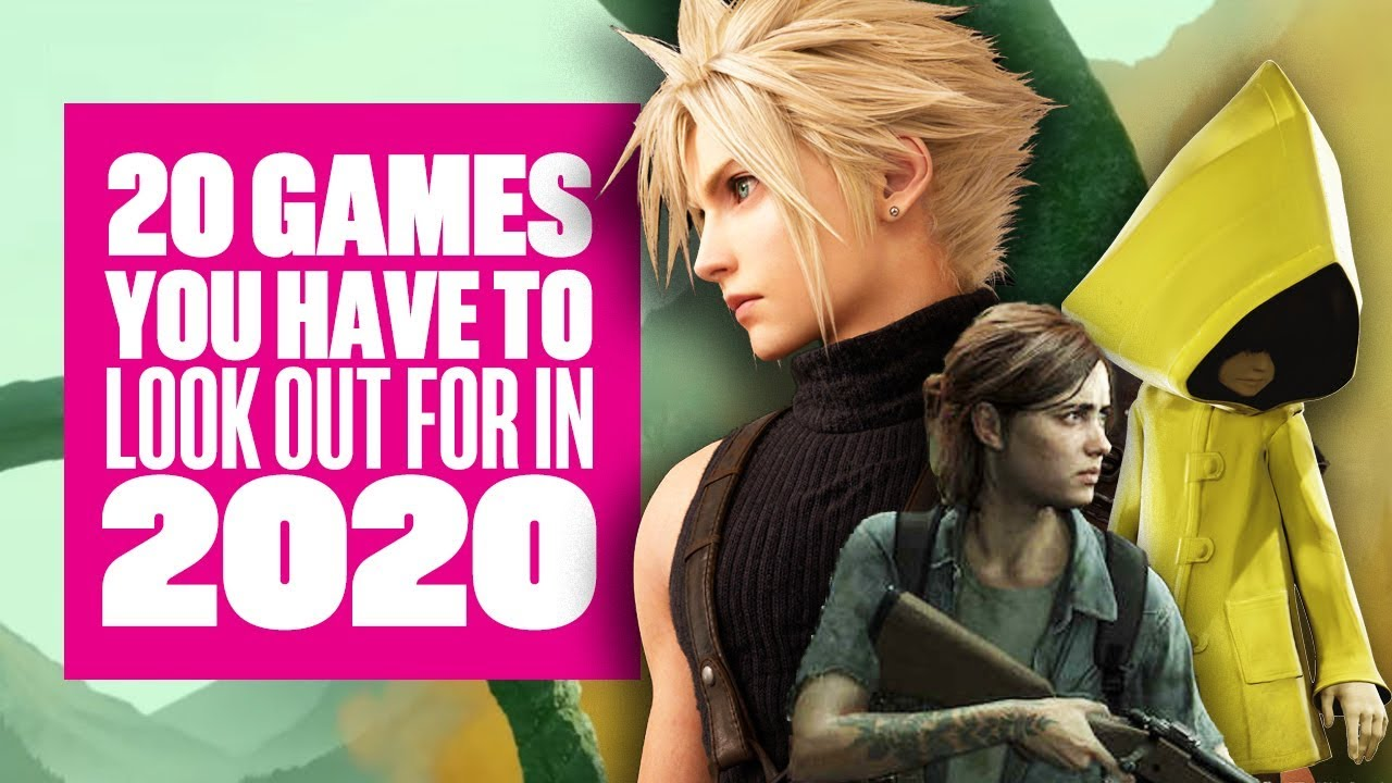 20 2020 Games To Watch Out For - 2020 GAMES TRAILERS