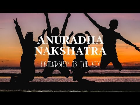 ANURADHA NAKSHATRA - PERSONALITY DESCRIPTION (CASTE, ESSENCE, ACTIVITIES & PROFESSION )
