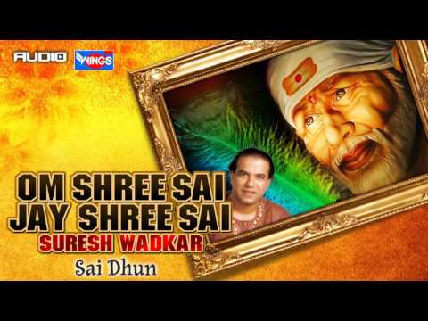 Sai Baba Bhajan - Om Shree Sai Jay Shree Sai By Suresh Wadkar