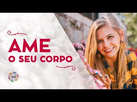 #CONSCIENCIA - Ame seu CORPO!