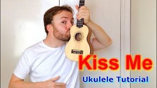 Kiss Me - Sixpence None The Richer (Ukulele Tutorial)