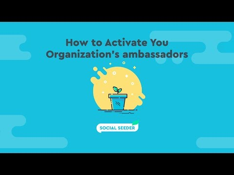 How to Activate Your Organization's Ambassadors