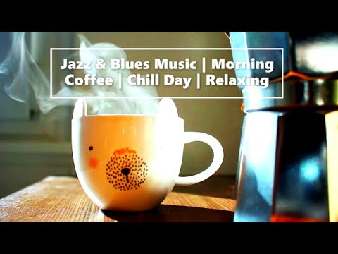 Jazz & Blues Music 🎶 | Morning Coffee☕ | Relaxing Saturday| Chill Day