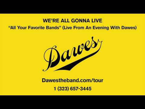 Dawes - All Your Favorite Bands (Live From An Evening With Dawes)