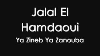 Jalal El Hamdaoui Ya Zineb Ya Zanouba
