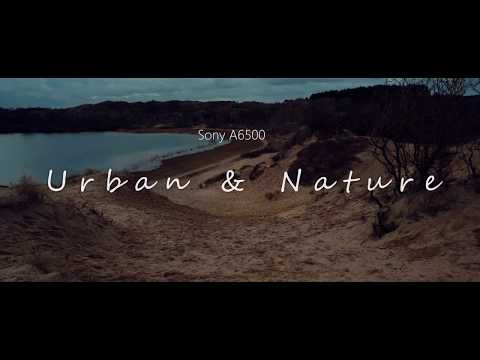 Sony A6500 | Cinematic film | Urban & Nature | 4K