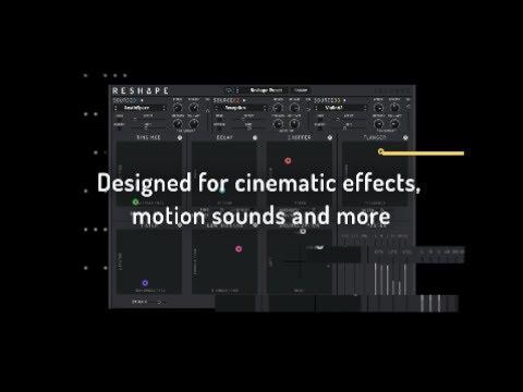 Reshape - Sound Design Transformation Plugin