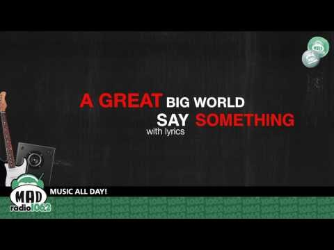"A Great Big World - ""Say Something"" (with lyrics)"