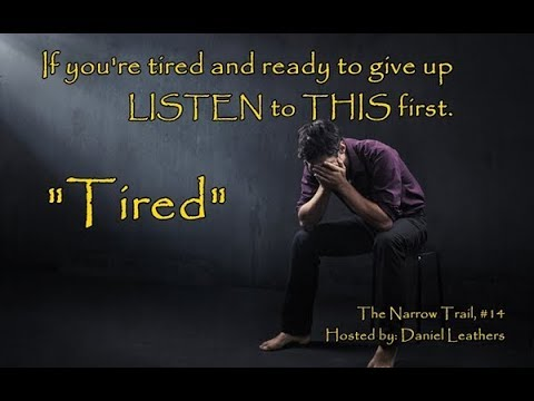"""""""Tired"""" - 14 - The Narrow Trail"""