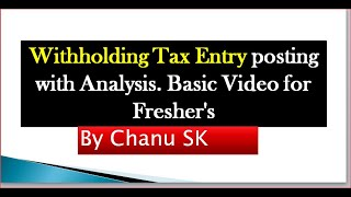 Withholding Tax Entry (TDS) posting with Analysis| Basic SAP FICO /HANA Video for Fresher's