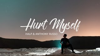 HALP - Hurt Myself ft. Anthony Russo