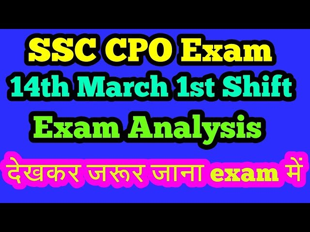 SSC CPO exam 14th March 1st Shift analysis|SSC CPO EXAM ANALYSIS