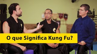 O que significa Kung Fu ?