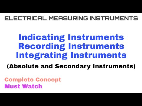 1. Indicating, Recording and Integrating Instruments | Absolute & Secondary Instruments