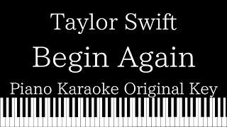 【Piano Karaoke Instrumental】Begin Again / Taylor Swift【Original Key】