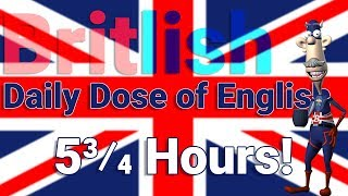 5.75 Hours of English - Learn British English