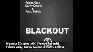 Fabian Gray, Danny Delano & Andru Ballota   Blackout Original Mix Venom Records