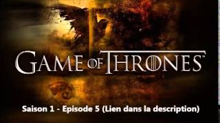 Game Of Thrones   Saison 1 Episode 5 Complet Français