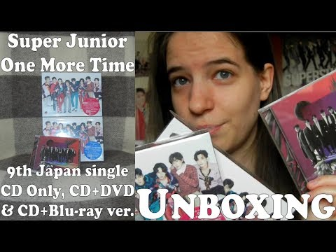 Unboxing - Super Junior - One More Time - 9th Japan single CD Only, CD+DVD & CD+Blu-ray ver.
