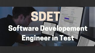 SDET(Software Development Engineer in Test)