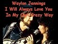 watch he video of I Will Always Love You In My Own Crazy Way