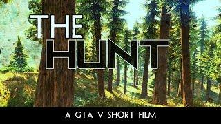 'The Hunt' - GTA V (5) Editor Short Film (Machinima)