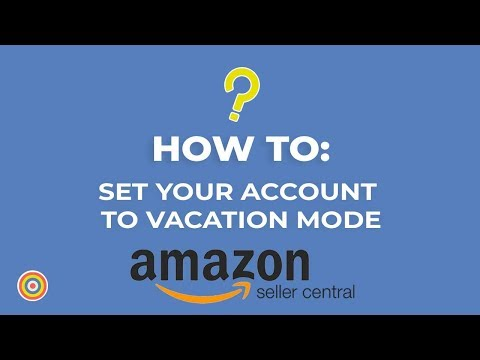 How to set your Seller Central Account to Vacation Mode - E-
