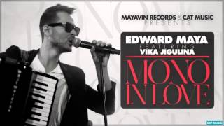 edward maya feat vika jigulina mono in love official video
